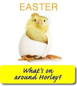 What's on around Horley this Easter?