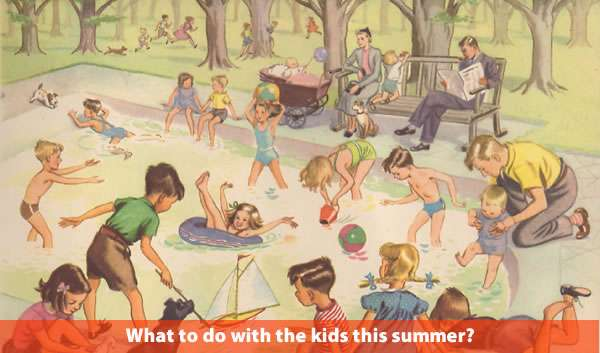 What to do with the kids this summer